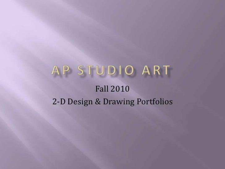 Fall 20102-D Design & Drawing Portfolios