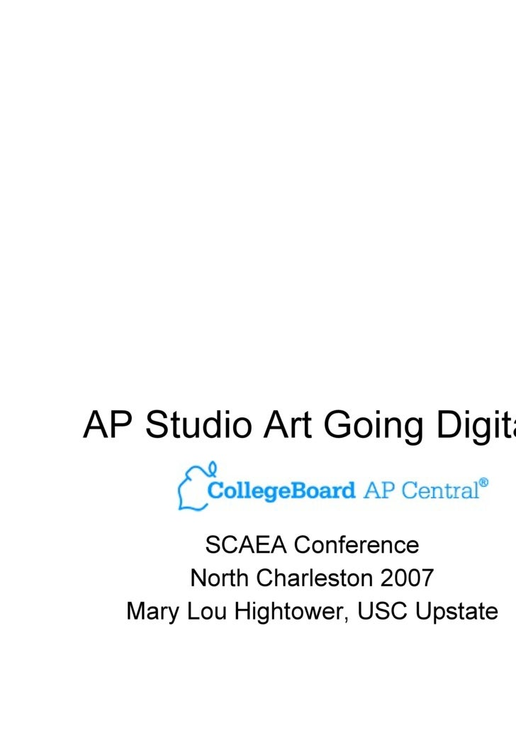 AP Studio Art Going Digital SCAEA Conference North Charleston 2007 Mary Lou Hightower, USC Upstate