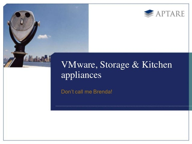 VMware, Storage & KitchenappliancesDon't call me Brenda!
