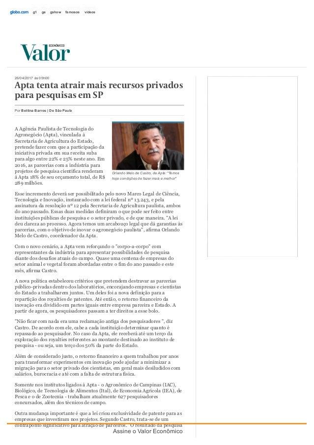 26/04/2017às05h00 Aptatentaatrairmaisrecursosprivados parapesquisasemSP AAgênciaPaulistadeTecnologiado Agronegócio...