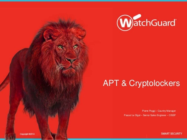 APT & Cryptolockers Pierre Poggi – Country Manager Pascal Le Digol – Senior Sales Engineer – CISSP 1