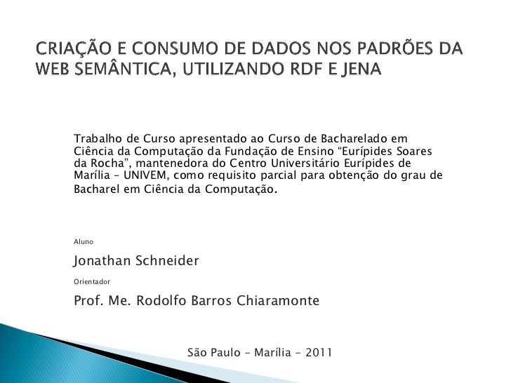 """Trabalho de Curso apresentado ao Curso de Bacharelado emCiência da Computação da Fundação de Ensino """"Eurípides Soaresda Ro..."""