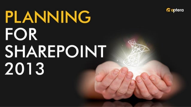 Planning for SharePoint 2013  • Today's Format    • Presentation/Demo    • Review/Questions    • Roundtable