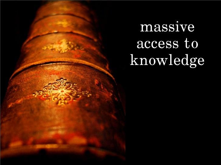 massive  access to knowledge