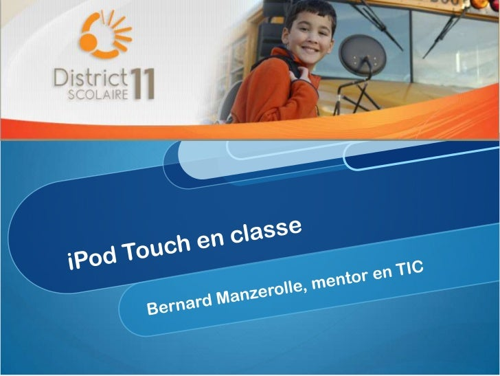 iPod Touch en classe<br />Bernard Manzerolle, mentor en TIC<br />