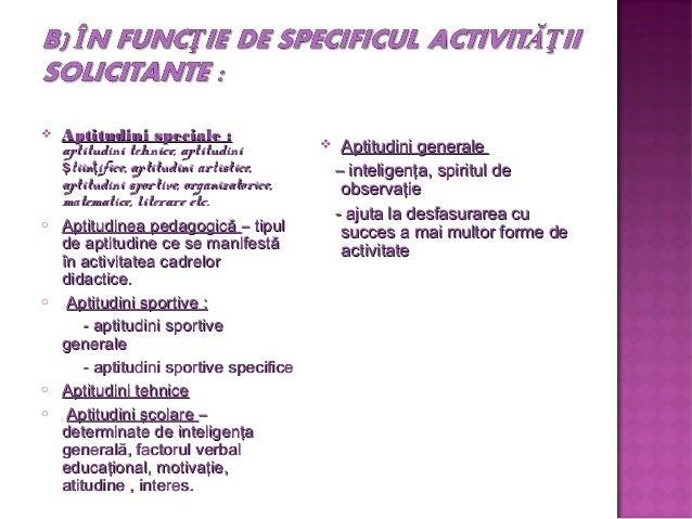  Aptitudini speciale :Aptitudini speciale : aptitudini tehnice, aptitudiniaptitudini tehnice, aptitudini tiin ifice, apti...