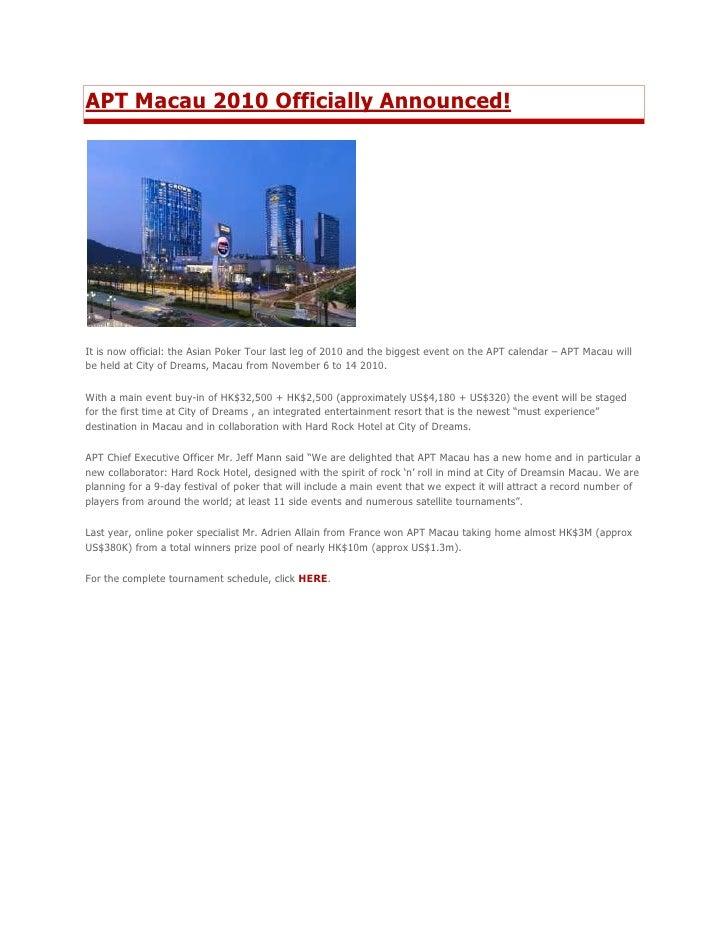 "HYPERLINK "" http://www.theasianpokertour.com/news/apt-macau-2010-officially-announced.html""  o "" Read more about APT Maca..."