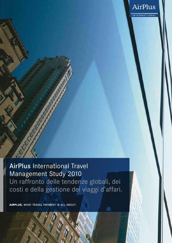 AirPlus International TravelManagement Study 2010Un raffronto delle tendenze globali, deicosti e della gestione dei viaggi...