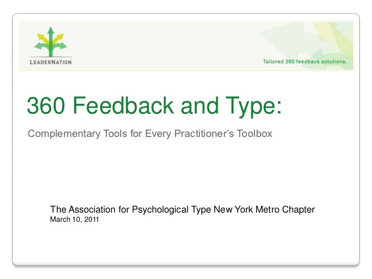 360 Feedback and Type:Complementary Tools for Every Practitioner's Toolbox    The Association for Psychological Type New Y...