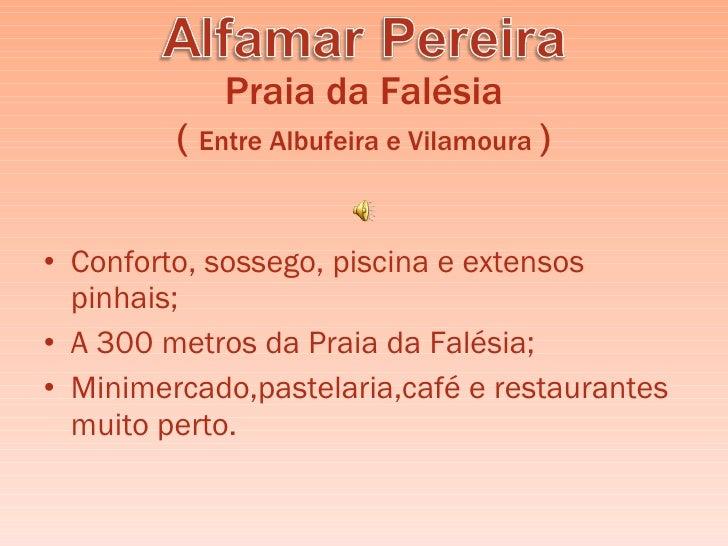 Praia da Falésia (  Entre Albufeira e Vilamoura  ) <ul><li>Conforto, sossego, piscina e extensos pinhais; </li></ul><ul><l...