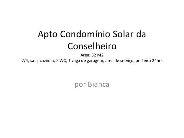 Apto Condomínio Solar da Conselheiro Área: 52 M2 2/4, sala, cozinha, 2 WC, 1 vaga de garagem, área de serviço, porteiro 24...