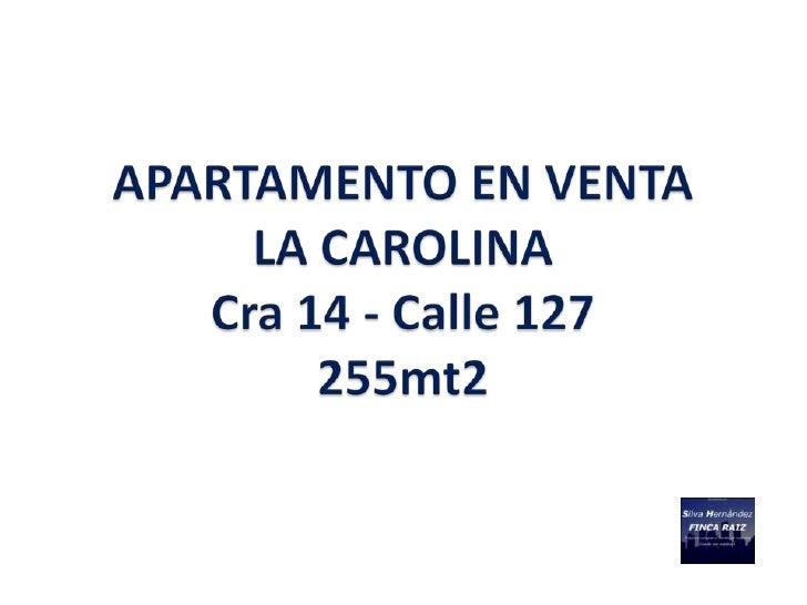 DESCRIPCION PROPIEDAD                APARTAMENTO LA CAROLINA – 255 M2                        EN VENTA                     ...