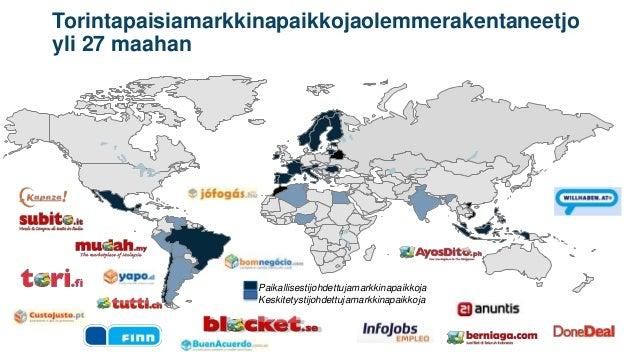 Torintapaisiamarkkinapaikkojaolemmerakentaneetjo yli 27 maahan  Paikallisestijohdettujamarkkinapaikkoja Keskitetystijohdet...