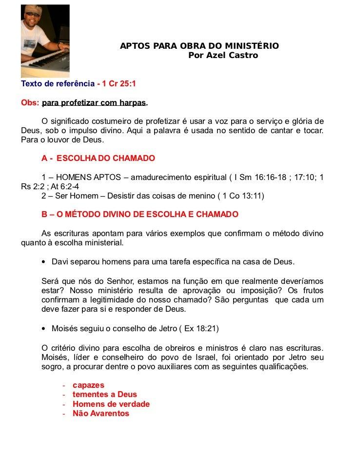 APTOS PARA OBRA DO MINISTÉRIO                                       Por Azel CastroTexto de referência - 1 Cr 25:1Obs: par...