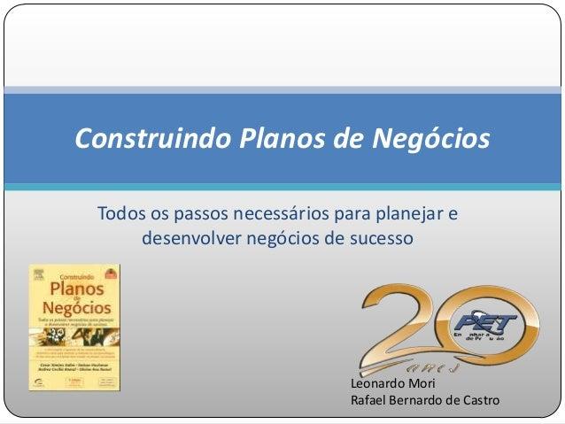 Construindo Planos de Negócios Todos os passos necessários para planejar e     desenvolver negócios de sucesso            ...