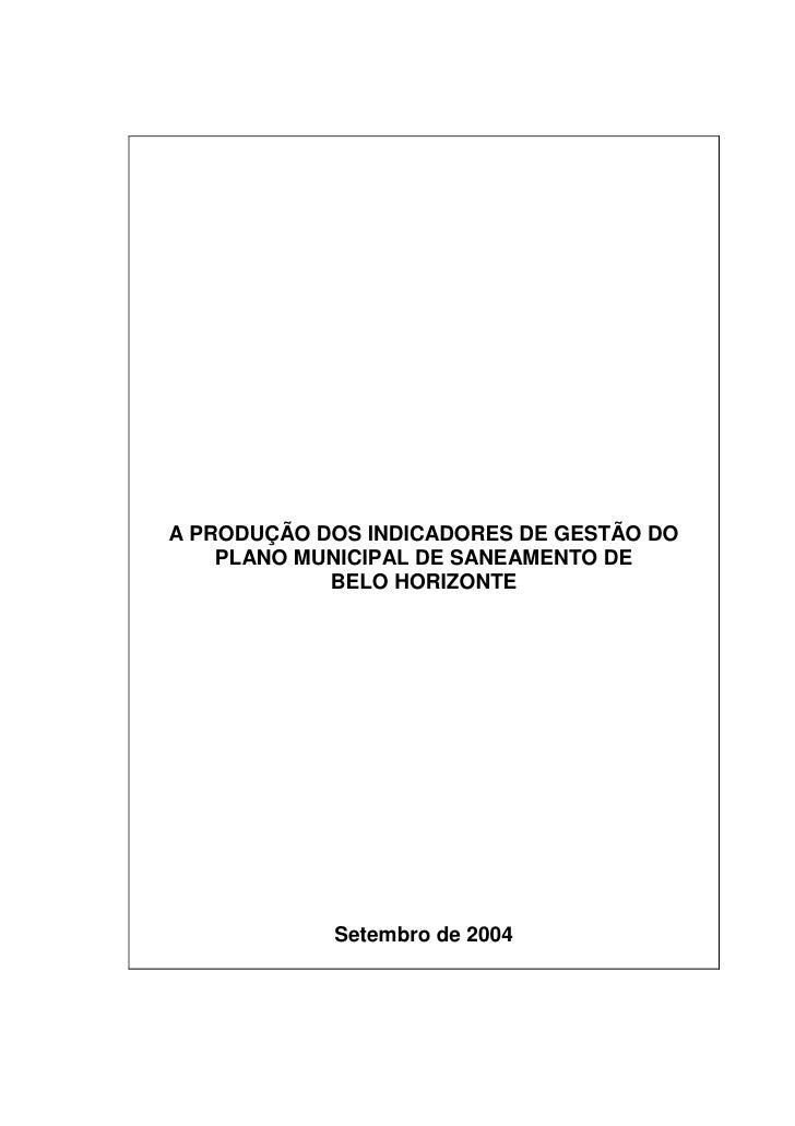 A PRODUÇÃO DOS INDICADORES DE GESTÃO DO     PLANO MUNICIPAL DE SANEAMENTO DE             BELO HORIZONTE                 Se...