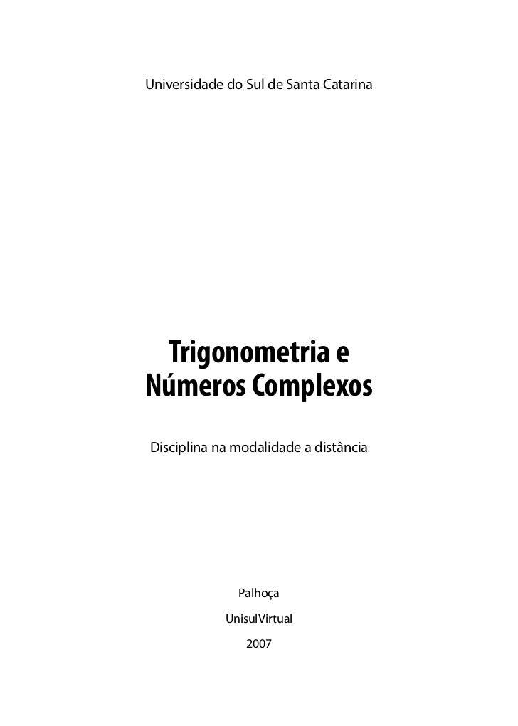 Universidade do Sul de Santa Catarina Trigonometria eNúmeros ComplexosDisciplina na modalidade a distância               P...