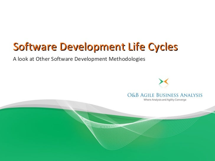 Software Development Life CyclesA look at Other Software Development Methodologies