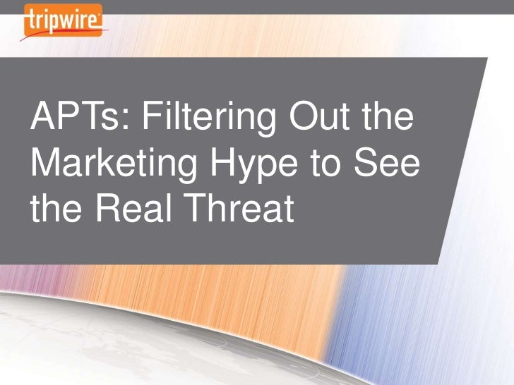 APTs: Filtering Out the Marketing Hype to See the Real Threat