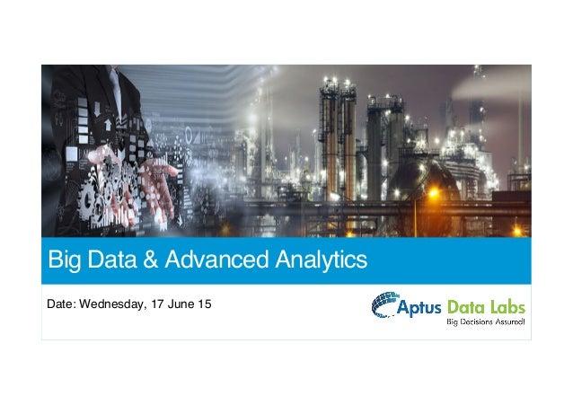 Big Data & Advanced Analytics Date: Wednesday, 17 June 15
