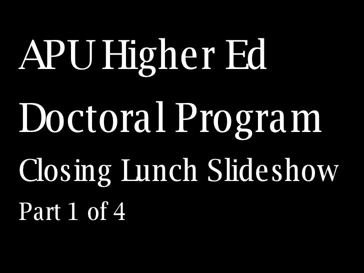 APU Higher Ed Doctoral Program Closing Lunch Slideshow Part 1 of 4