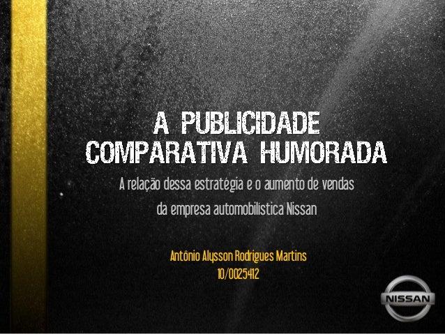 A relação dessa estratégia e o aumento de vendas        da empresa automobilística Nissan          Antônio Alysson Rodrigu...