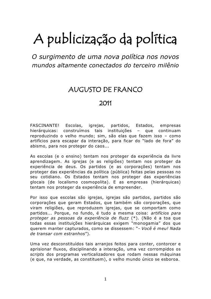 A publicização da políticaO surgimento de uma nova política nos novosmundos altamente conectados do terceiro milênio      ...