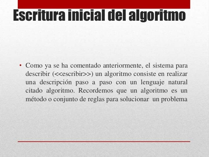 Escritura inicial del algoritmo <br />Como ya se ha comentado anteriormente, el sistema para describir (<<escribir>>) un ...