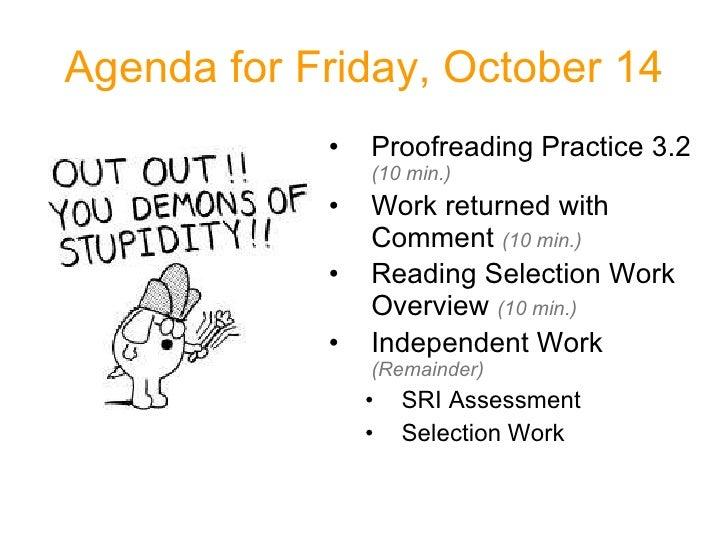Agenda for Friday, October 14 <ul><li>Proofreading Practice 3.2  (10 min.) </li></ul><ul><li>Work returned with Comment  (...