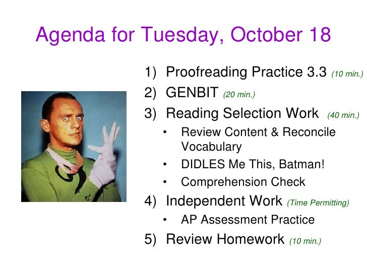 Agenda for Tuesday, October 18<br />Proofreading Practice 3.3 (10 min.)<br />GENBIT(20 min.)<br />Reading Selection Work  ...