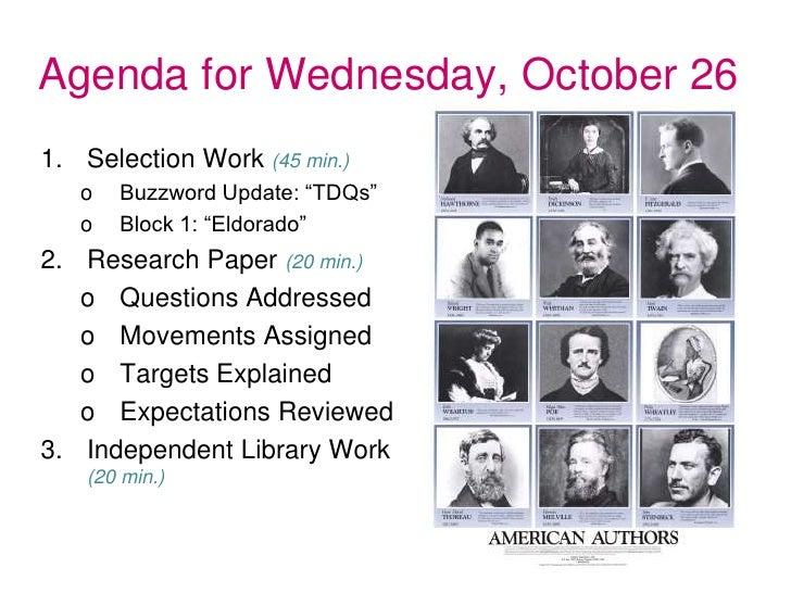 """Agenda for Wednesday, October 261. Selection Work (45 min.)   o   Buzzword Update: """"TDQs""""   o   Block 1: """"Eldorado""""2. Rese..."""
