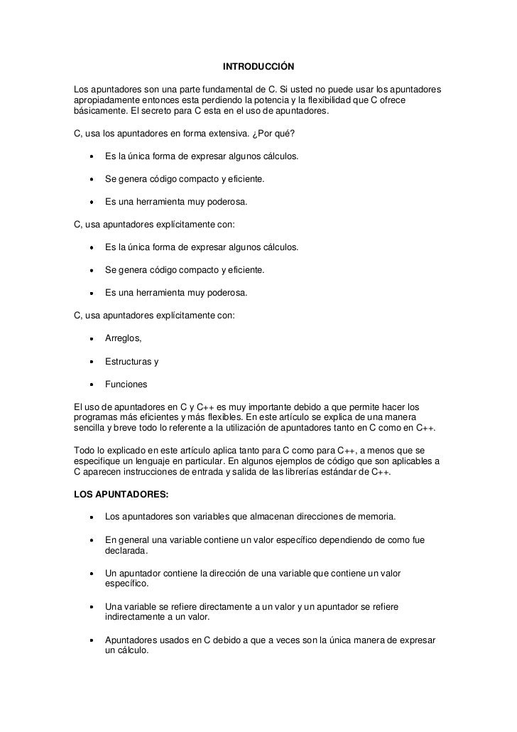 INTRODUCCIÓNLos apuntadores son una parte fundamental de C. Si usted no puede usar los apuntadoresapropiadamente entonces ...