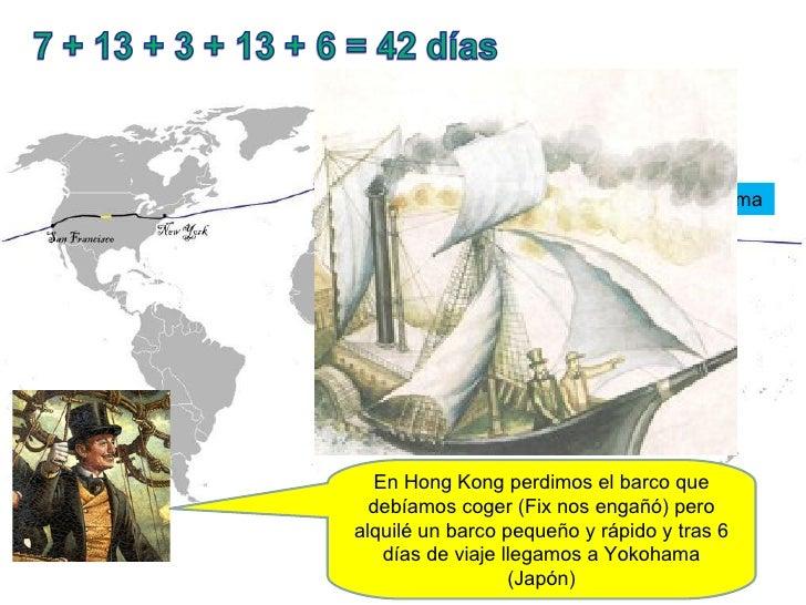 En Hong Kong perdimos el barco que debíamos coger (Fix nos engañó) pero alquilé un barco pequeño y rápido y tras 6 días de...