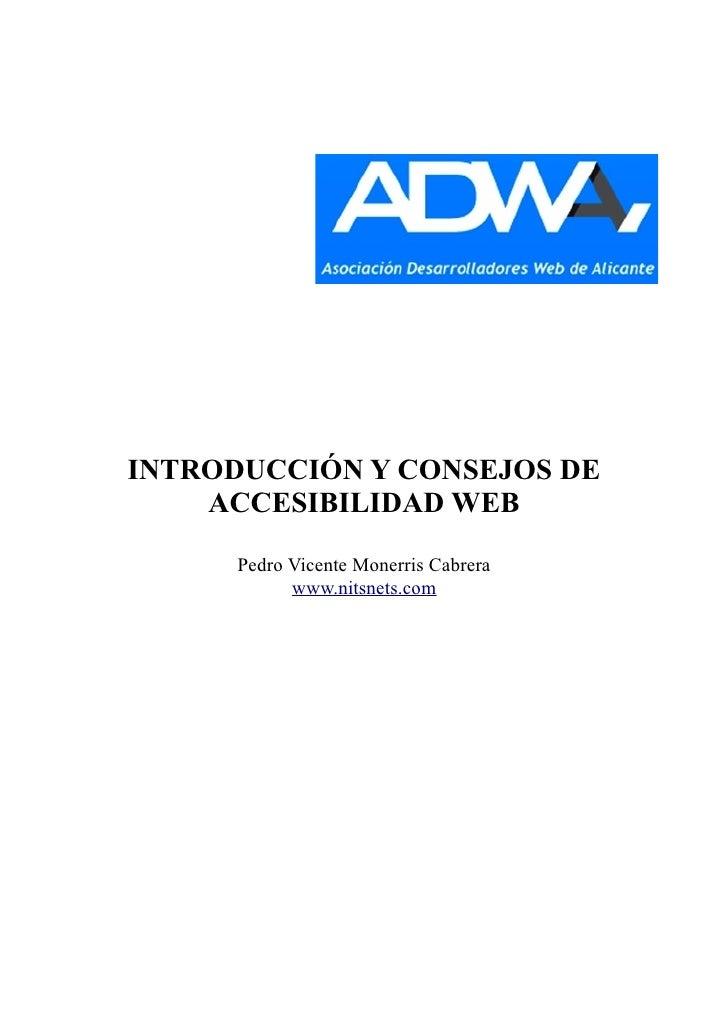 INTRODUCCIÓN Y CONSEJOS DE     ACCESIBILIDAD WEB        Pedro Vicente Monerris Cabrera             www.nitsnets.com