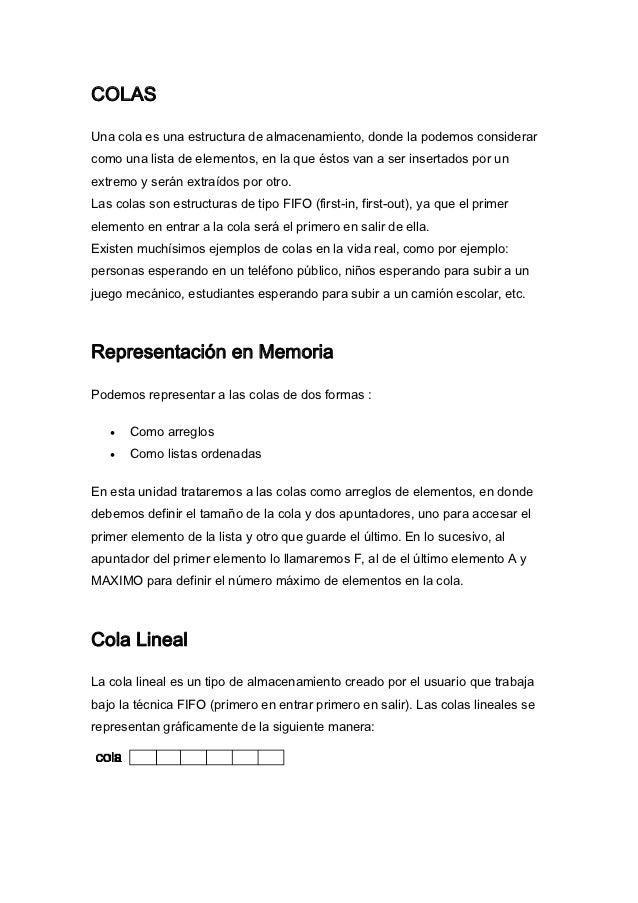 COLASUna cola es una estructura de almacenamiento, donde la podemos considerarcomo una lista de elementos, en la que éstos...