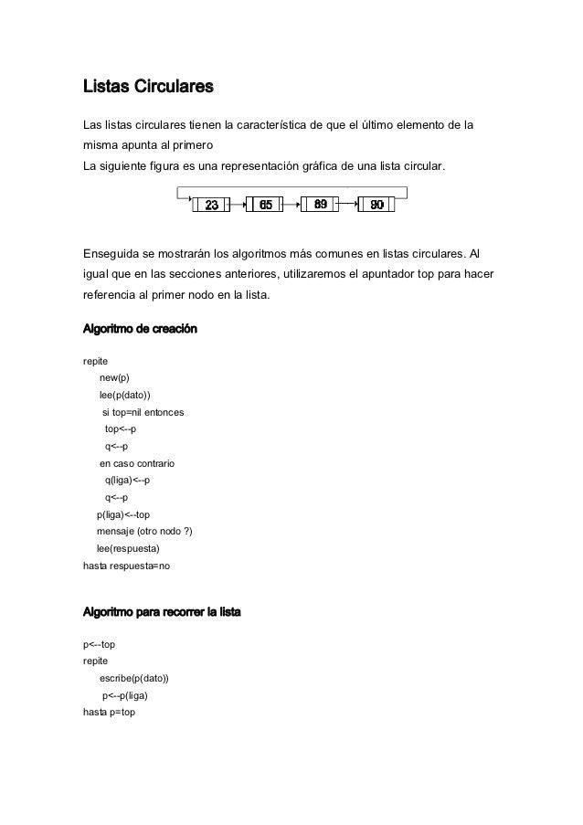 Listas CircularesLas listas circulares tienen la característica de que el último elemento de lamisma apunta al primeroLa s...