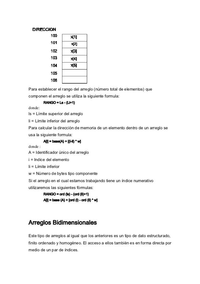 Para establecer el rango del arreglo (número total de elementos) quecomponen el arreglo se utiliza la siguiente formula:  ...