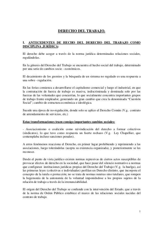 1 DERECHO DEL TRABAJO. I. ANTECEDENTES DE HECHO DEL DERECHO DEL TRABAJO COMO DISCIPLINA JURÍDICA: El derecho debe acoger a...