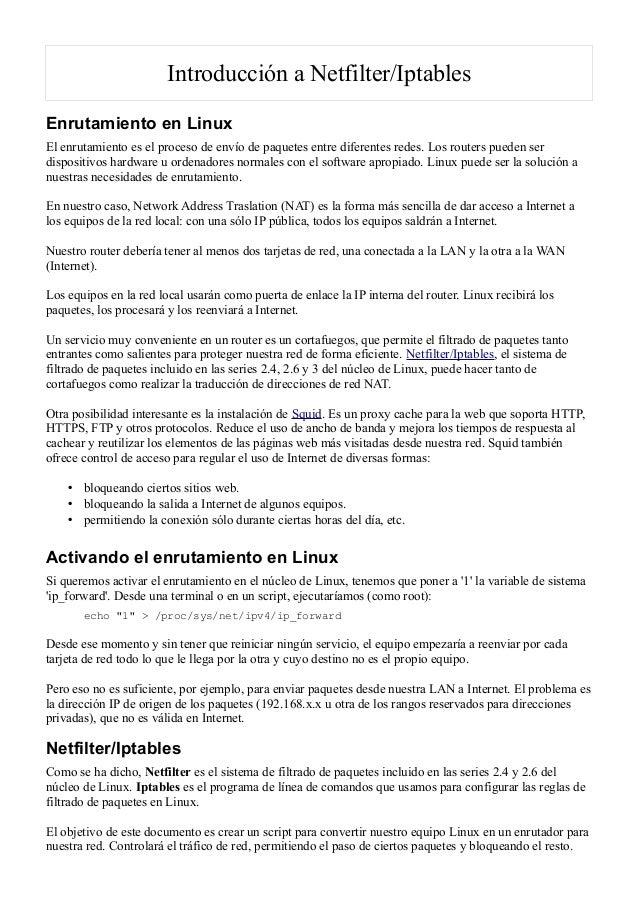 Introducción a Netfilter/Iptables Enrutamiento en Linux El enrutamiento es el proceso de envío de paquetes entre diferente...