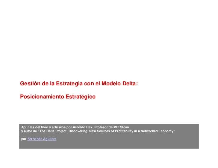 Gestión de la Estrategia con el Modelo Delta:  Posicionamiento Estratégico     Apuntes del libro y artículos por Arnoldo H...