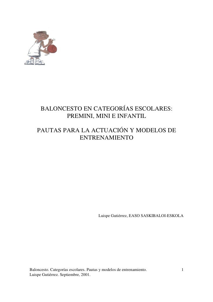 BALONCESTO EN CATEGORÍAS ESCOLARES:             PREMINI, MINI E INFANTIL      PAUTAS PARA LA ACTUACIÓN Y MODELOS DE       ...