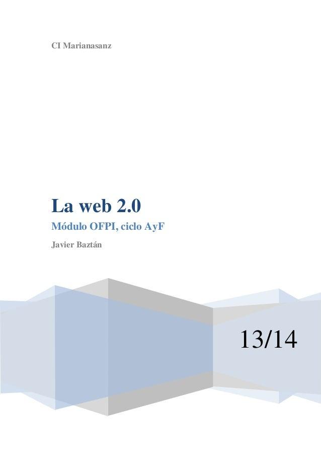 CI Marianasanz  La web 2.0 Módulo OFPI, ciclo AyF Javier Baztán  13/14