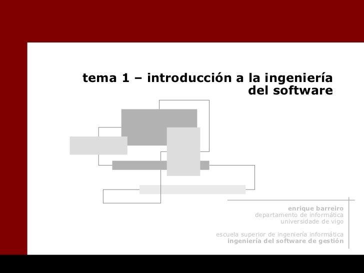 tema 1 – introducción a la ingeniería                        del software                                        enrique b...