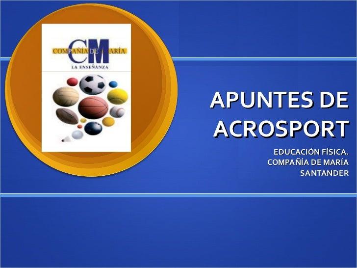 APUNTES DE ACROSPORT EDUCACIÓN FÍSICA. COMPAÑÍA DE MARÍA SANTANDER