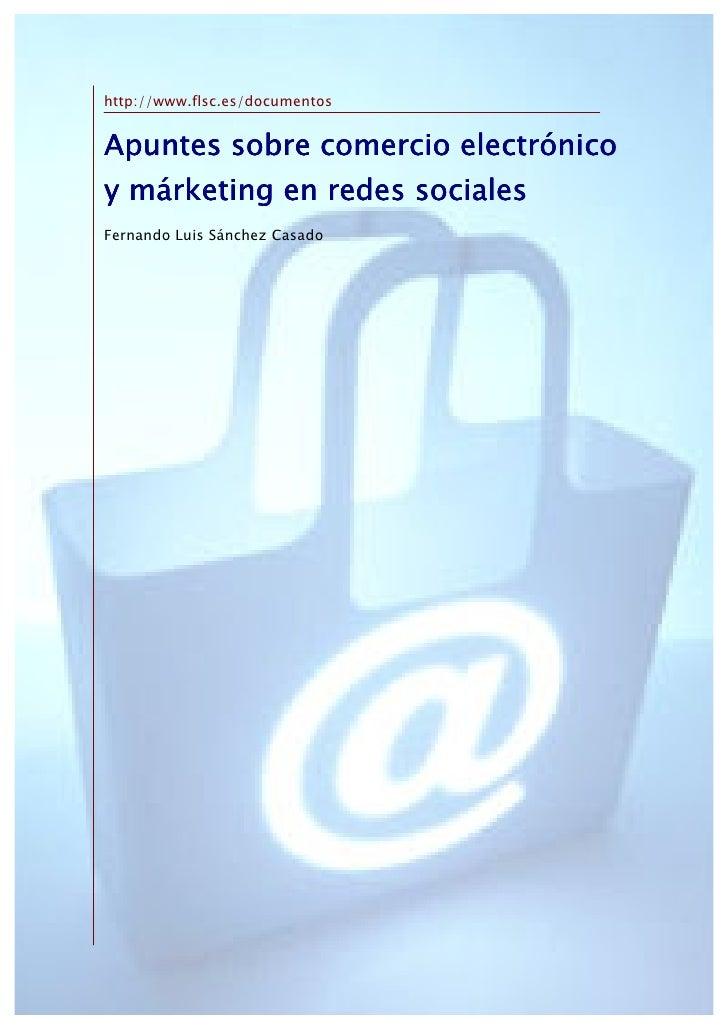 http://www.flsc.es/documentosApuntes sobre comercio electrónicoy márketing en redes socialesFernando Luis Sánchez Casado