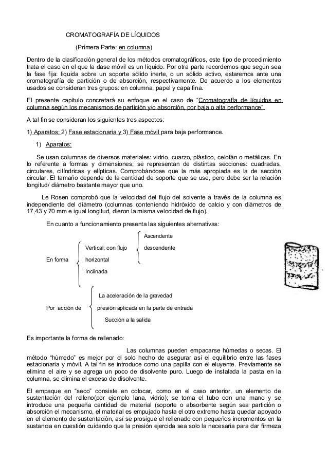 CROMATOGRAFÍA DE LÍQUIDOS(Primera Parte: en columna)Dentro de la clasificación general de los métodos cromatográficos, est...