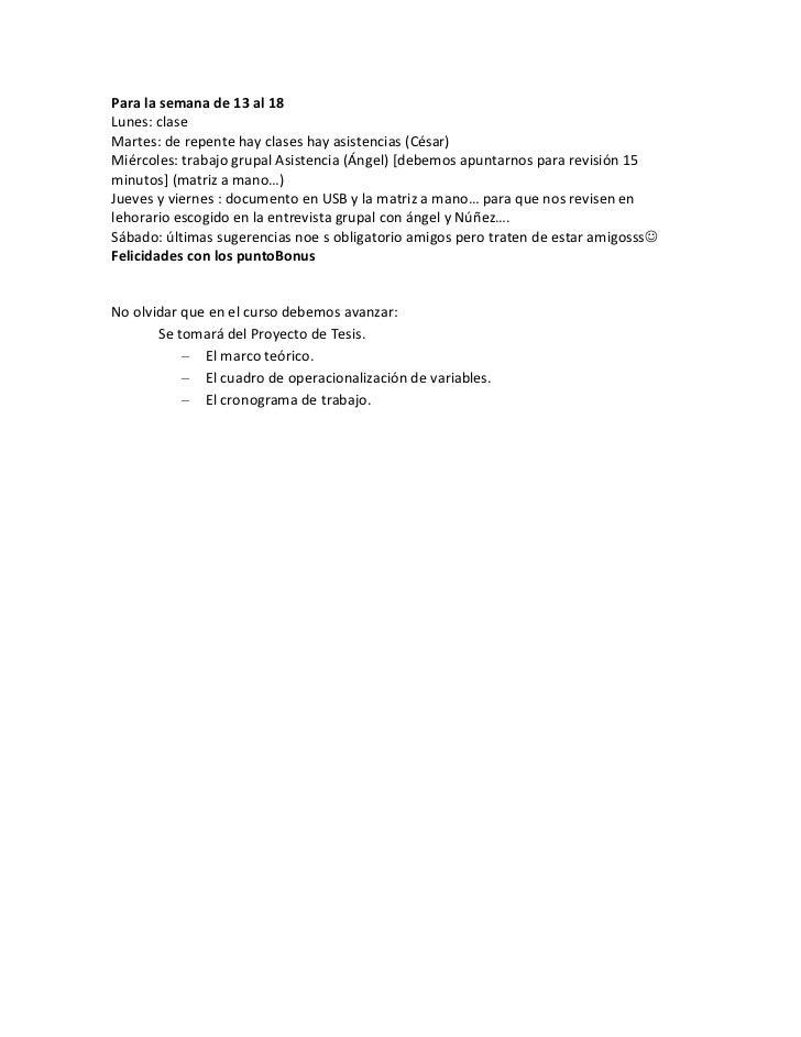 Para la semana de 13 al 18Lunes: claseMartes: de repente hay clases hay asistencias (César)Miércoles: trabajo grupal Asist...