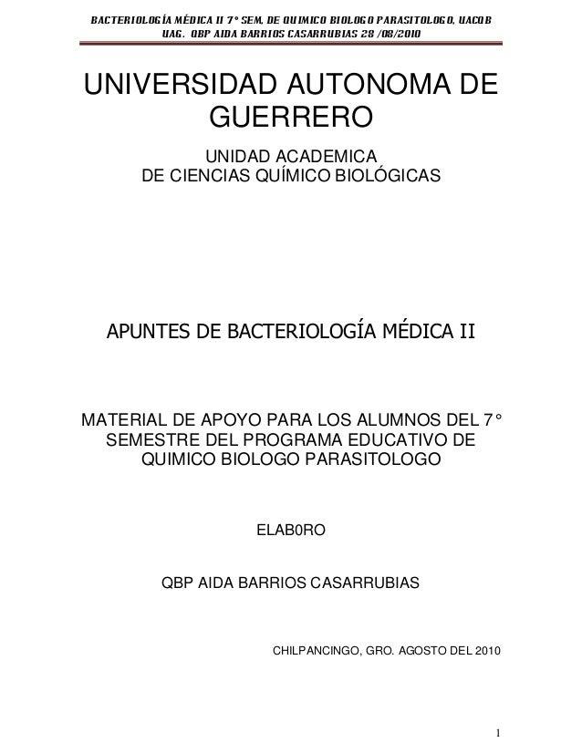BACTERIOLOGÍA MÉDICA II 7° SEM, DE QUIMICO BIOLOGO PARASITOLOGO, UACQB           UAG. QBP AIDA BARRIOS CASARRUBIAS 28 /08/...