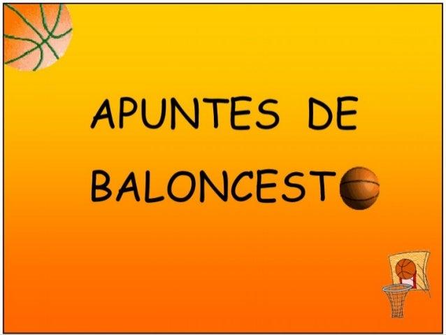 1.¿Qué es el baloncesto?2. Orígenes3. Elementos de juego    2.1 El balón    2.2 El terreno de juego4. ¿Cómo se juega...