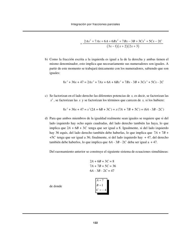 Integración por fracciones parciales                              2 Ax 2 + 7 Ax + 6 A + 6 Bx 2 + 7 Bx − 3B + 3Cx 2 + 5Cx −...